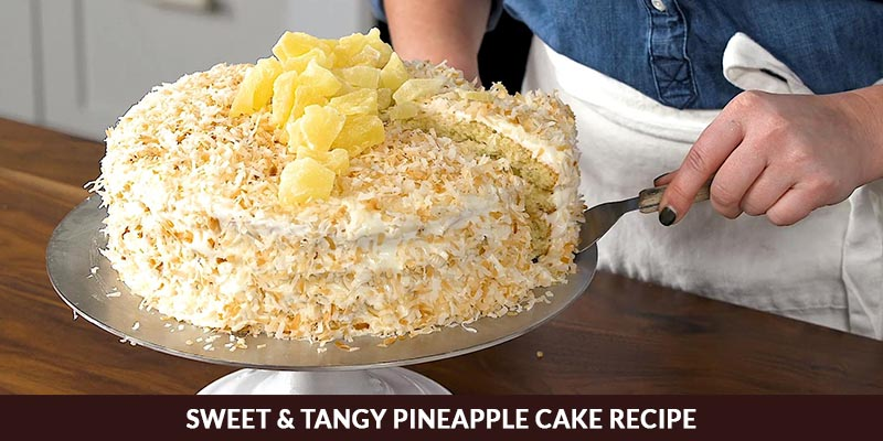 sweet and tangy pineapple cake recipe