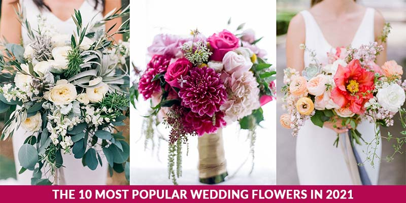 The 10 Most Popular Wedding Flowers In 2021