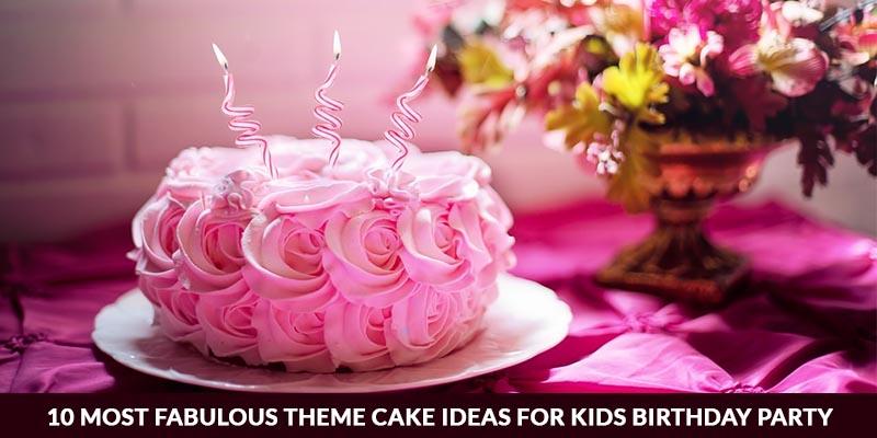theme cake ideas for kids birthday party