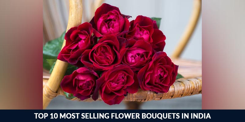 Top 10 Most Selling Flower Bouquets in India