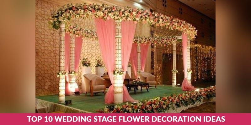Top 10 Wedding Stage Flower Decoration Ideas
