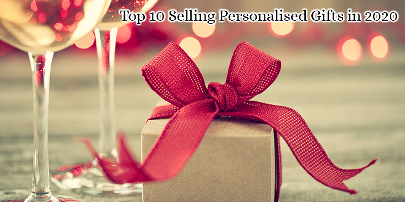 Top 10 Selling Personalised Gifts in 2020