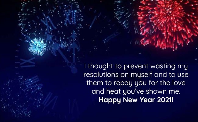 I thought to prevent wasting my resolutions on myself and to use them to repay you for the love and heat you've shown me. Happy New Year 2021!