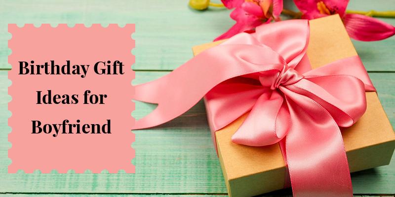 Unique Birthday Gift Ideas for Boyfriend