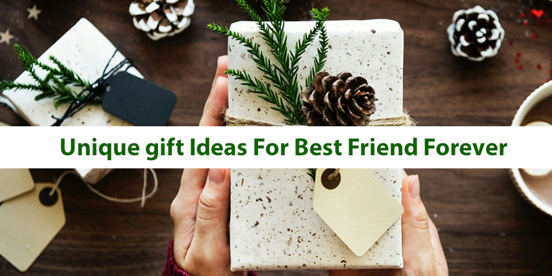 Unique Gift Ideas for Best Friend Forever
