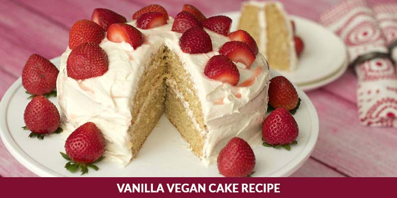 Vanilla Vegan Cake Recipe