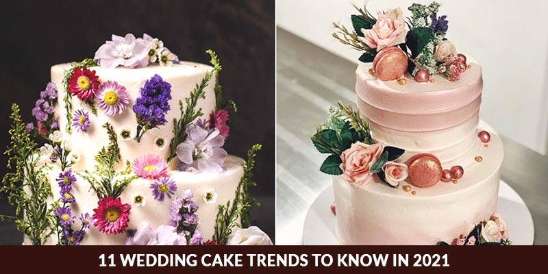 Wedding Cake Trends to Know in 2021